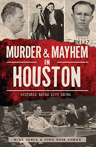 Murder & Mayhem in Houston: Historic Bayou City - Nova Nm