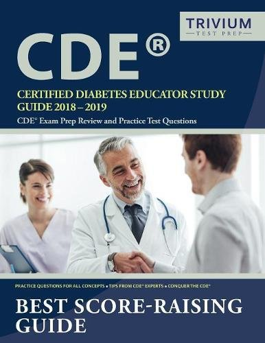 Certified Diabetes Educator Study Guide 2018-2019: CDE Exam Prep Review and Practice Test Questions