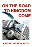 On the Road to Kingdom Come, Don Keith, 1481840339