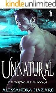 Unnatural (The Wrong Alpha Book 1) (English Edition)