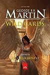 Wild Cards. Ases Pelo Mundo - Livro 4