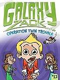 Operation Twin Trouble (Galaxy Zack)
