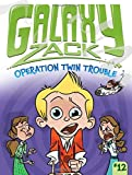 Operation Twin Trouble (Galaxy Zack)