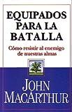 Equipados para la Batalla, John MacArthur, 0311463304