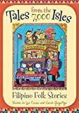 Tales from the 7,000 Isles, Dianne de Las Casas and Zarah C. Gagatiga, 1598846981