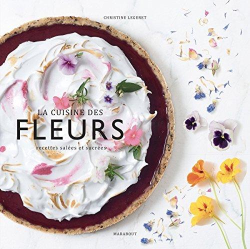 La cuisine des fleurs por Christine Legeret
