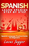Learn Spanish Step by Step: Spanish Language Practical Guide for Beginners (Learn Spanish, Learn German, Learn French, Learn Italian)