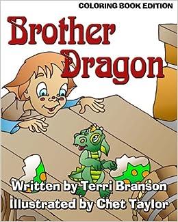 Brother Dragon Coloring Book Edition Terri Branson Chet Taylor 9781941278482 Amazon Books