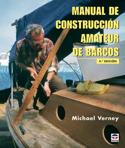 Manual de Construccion Amateur de Barcos (Spanish Edition) by Tutor S.A.