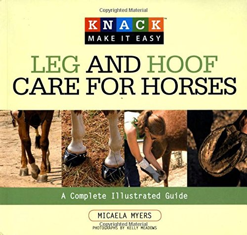 Best! Knack Leg and Hoof Care for Horses: A Complete Illustrated Guide (Knack: Make It Easy) [P.P.T]