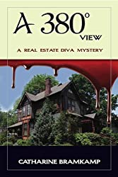 A 380 Degree View: Killer views everywhere you look. (Real Estate Diva Mysteries Book 4)
