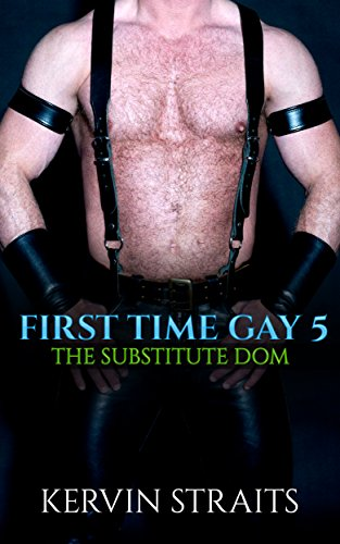 first-time-gay-5-the-substitute-dom