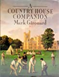 A Country House Companion, Girouard, Mark, 0300040830