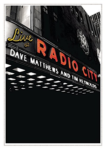 Dave Matthews & Tim Reynolds: Live at Radio City Music Hall (Dave Matthews Band The Central Park Concert)