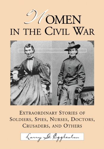 Women in the Civil War: Extraordinary Stories of Soldiers, Spies, Nurses, Doctors, Crusaders, and Others Pdf