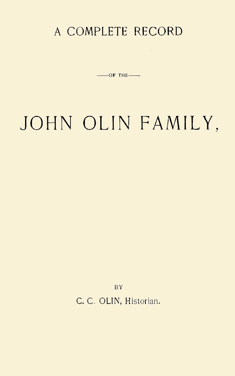 A Complete Record of the Olin Album, 1893; the First of That Name Who Came to America in the Year A. D. 1678. Co; ... Genealogy up to the Present Time - 1893; ... with Reminiscences of the Busy Life of Chauncey C. Olin pdf