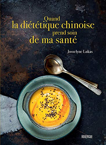 Quand La Dietetique Chinoise Rencontre La Cuisine Française