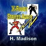 X-Finney Strikes Again | H. Madison