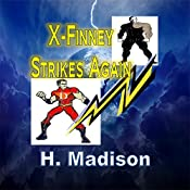 X-Finney Strikes Again | H. Madison