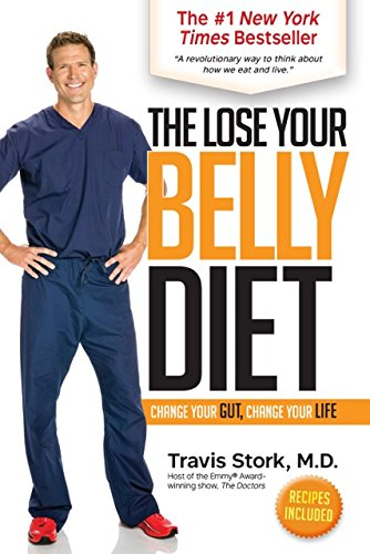 The Lose Your Belly Diet: Change Your Gut, Change Your Life (The Best Healthy Diet To Lose Weight Fast)