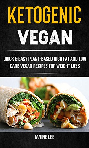 Ketogenic Vegan Quick Easy Plant Based High Fat And Low Carb