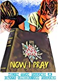 Now I Pray: Short Poems of Prayers for Children (Life and Rhymes of MJ and Maya Book 1)
