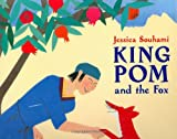 King Pom and the Fox, Jessica Souhami, 1845074785