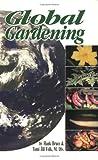 Global Gardening, Hank Bruce and Tomi Jill Polk, 0932855741