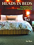 img - for Heads in Beds: Hospitality and Tourism Marketing by Raza Ivo (2004-05-28) Paperback book / textbook / text book