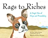 img - for Rags to Riches - A Dog's Tale of Hope and Friendship book / textbook / text book