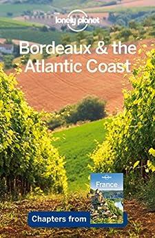 Lonely Planet Bordeaux Atlantic Chapter ebook