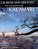 The Lost World of the Kalahari, Laurens Van der Post, 0701132957