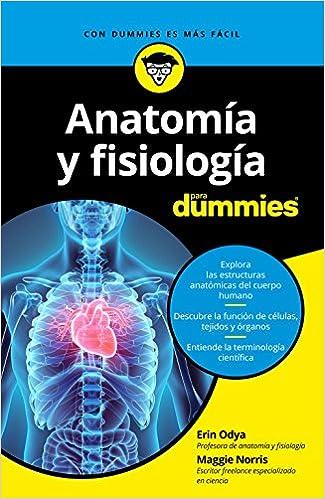 Anatomía y fisiología para Dummies: Amazon.es: Erin Odya, Maggie ...
