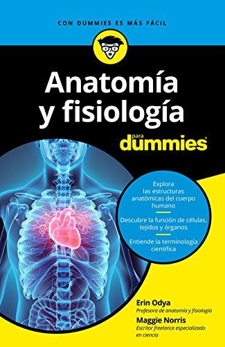 Anatomía y fisiología para Dummies eBook: Erin Odya, Maggie Norris ...