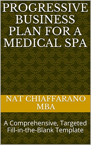 Progressive Business Plan for a Medical Spa: A Comprehensive, Targeted Fill-in-the-Blank Template Pdf