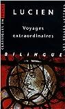 Voyages extraordinaires : Edition bilingue français-grec par Lucien de Samosate