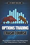 img - for Options Trading Crash Course: The #1 Beginner's Guide to Start Making Money With Trading Options in 7 Days or Less! book / textbook / text book