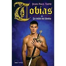 Tobias ou La croisée des chemins (Amaury - Bertrand - Tobias t. 5) (French Edition)