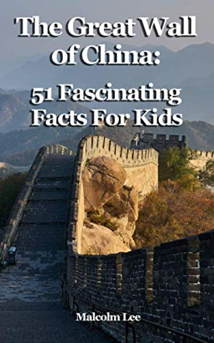 The Great Wall of China: 51 Fascinating Facts For Kids (Great Wall Of China Facts For Children)