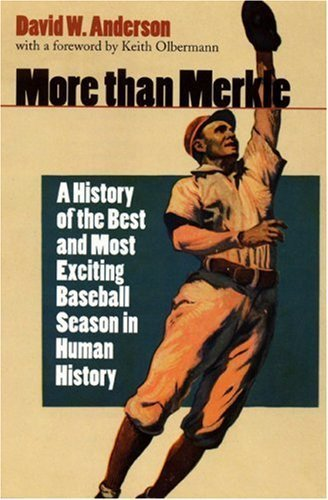 More than Merkle: A History of the Best and Most Exciting Baseball Season in Human History by David W. Anderson (2000-03-01)