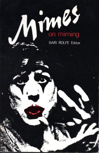Pdf Arts Mimes on Miming: Writings on the Art of Mime