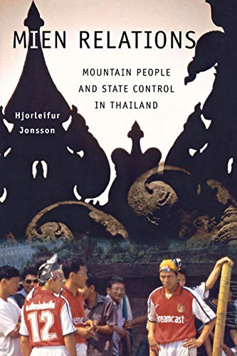 Mien Relations: Mountain People and State Control in Thailand