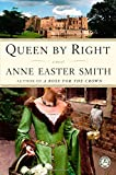 Queen by Right, Anne Easter Smith, 141655047X