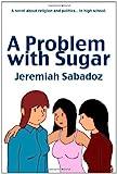 A Problem with Sugar, Jeremiah Sabadoz and Maureen Sabadoz, 0981229808