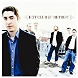 Hot Club of Detroit by Hot Club of Detroit (2006-08-01)