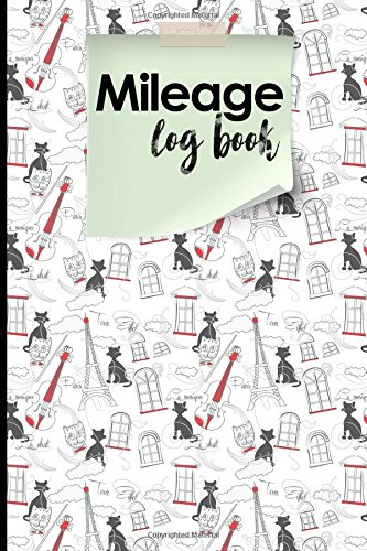Download Mileage Log Book: Mileage Expense Log, Mileage Record Book, Vehicle Mileage Tracker, Cute Paris & Music Cover (Mileage Log Books) (Volume 34) ebook