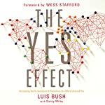 The Yes Effect: Accepting God's Invitation to Transform the World Around You | Luis Bush