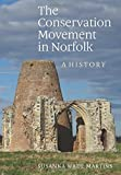 img - for The Conservation Movement in Norfolk: A History by Susanna Wade Martins (2015-05-21) book / textbook / text book