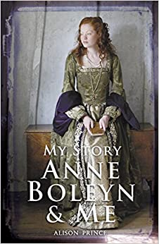 Anne Boleyn and Me (My Story)