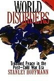 World Disorders, Stanley Hoffmann, 0847685756